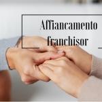 Quanto è importante l'affiancamento del franchisor in fase iniziale?